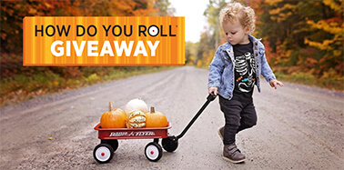 Radio Flyer - How Do You Roll Giveaways